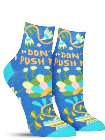 Don't Push Me Socks