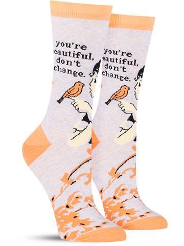 You're Beautiful Don't Change Socks