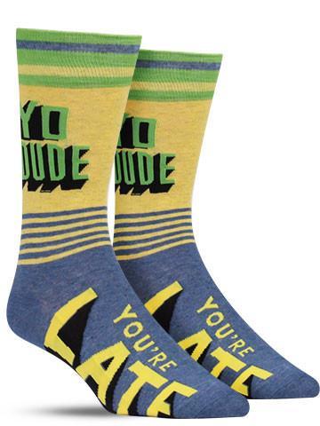 Men's Yo Dude. You're Late Socks