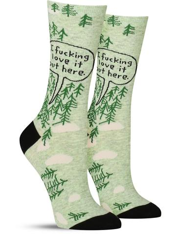 Women's I F*cking Love it Out Here Socks